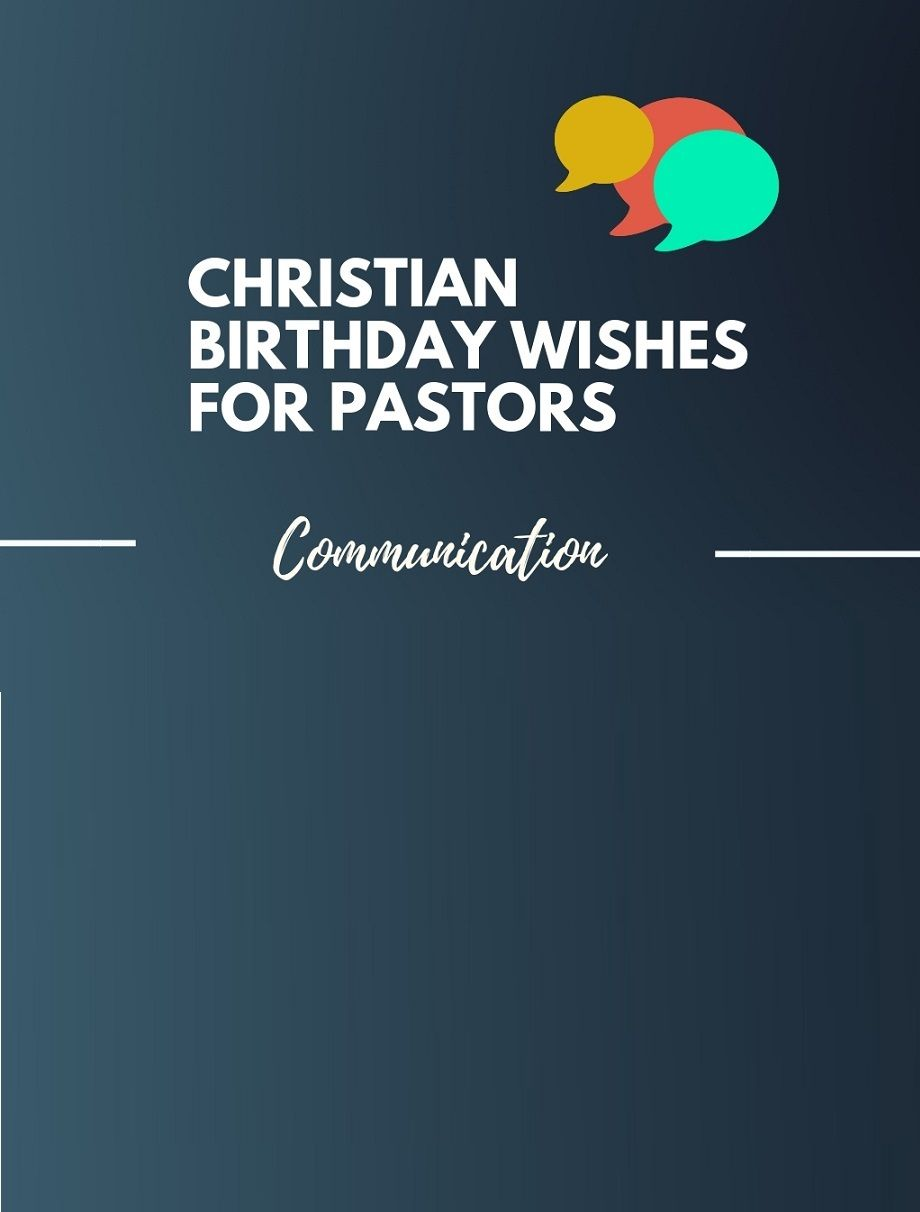 The Pastor Is One Such Person Who Has Always Shown You Right Path And Rescued Out Of Crisis SituationsBirthday Wishes For Pastors