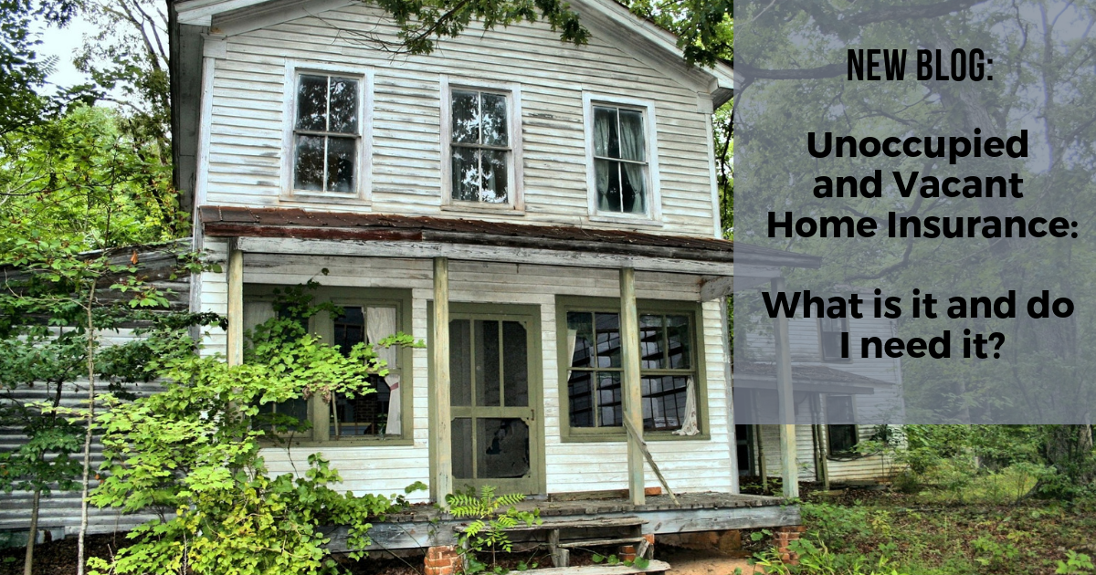 Unoccupied And Vacant Home Insurance What Is It And Do I Need It Home Insurance Vacant Homeowners Insurance