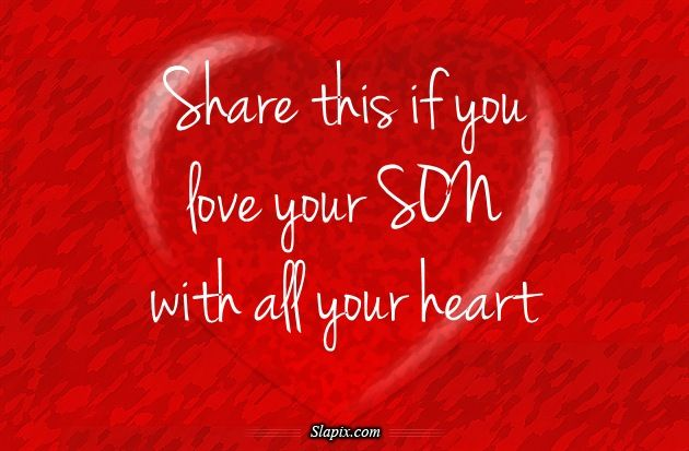 I Love My Son Quotes For Facebook Love My Son Others On Slapix Com I Love My Son Love My Son Quotes Proud Of My Son