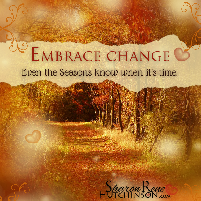 Pin By Sheila Embry On Quotes Inspirational Quotes About Change