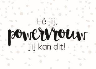 Powervrouw, jij kan dit! #Hallmark #HallmarkNL #becauseyoucan #motivatie