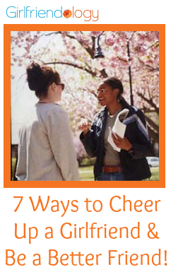 7 Ways To Cheer Up A Girlfriend Friendship Quotes For Girlfriends