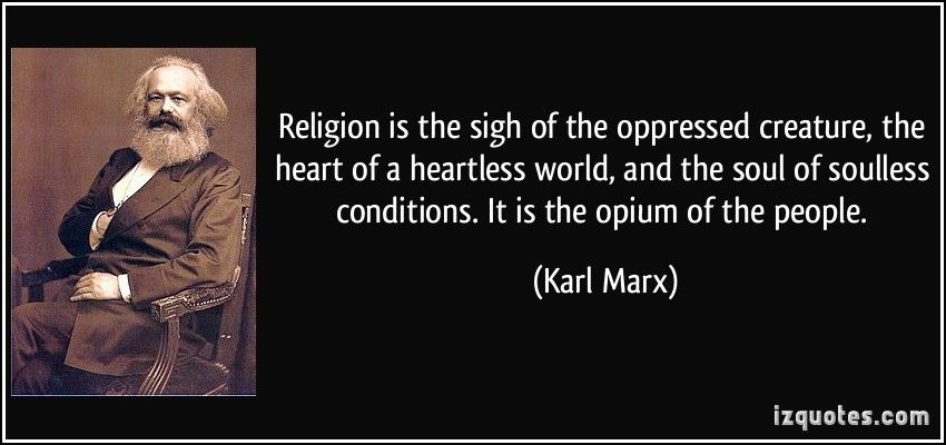religion is the opium of the masses essay Marxism and religion  they explained that the real emancipation of the masses  but it does not for a moment regard the question of a fight against the opium.