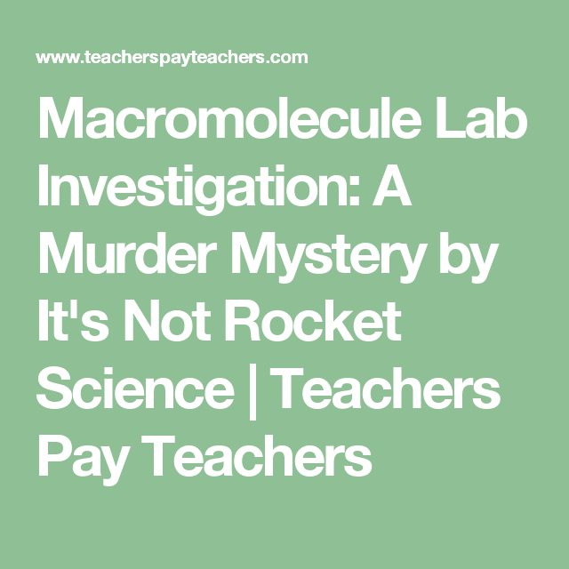 Macromolecule lab investigation a murder mystery by its not rocket macromolecule lab investigation a murder mystery fandeluxe Images