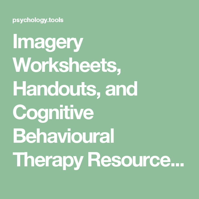Imagery Worksheets Handouts and Cognitive Behavioural Therapy – Imagery Worksheets