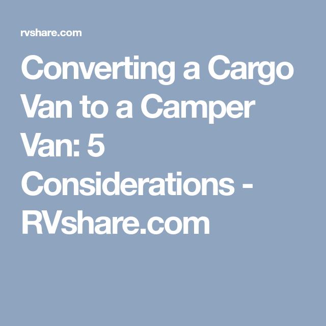 25fd09cd37 Converting a Cargo Van to a Camper Van  5 Considerations - RVshare ...