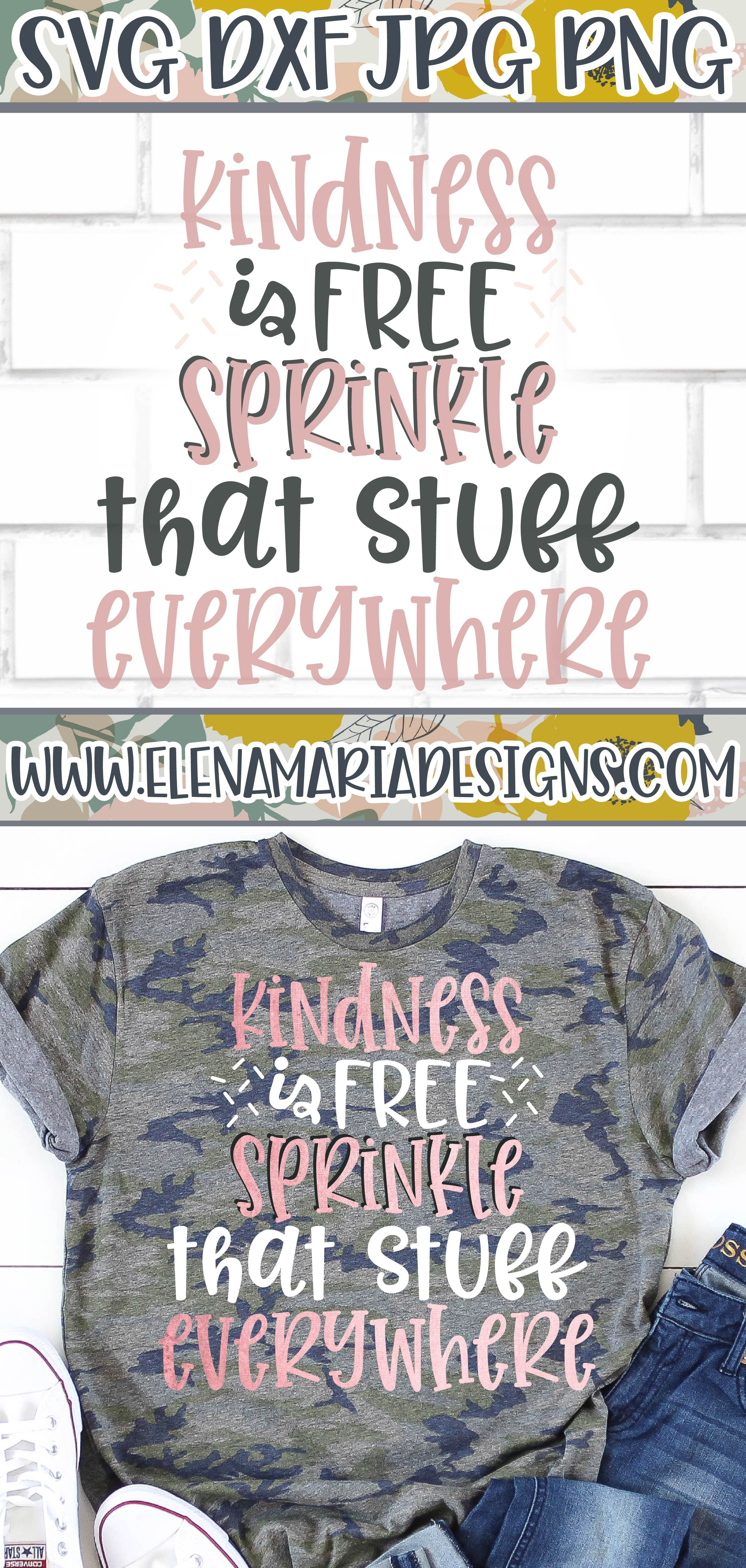 30+ Kindness Is Free Sprinkle That Stuff Everywhere Svg Gif