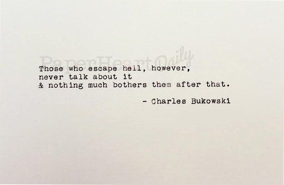 Those Who Escape Hell - Charles Bukowski - Typewriter Quote - Typed on Cardstock - Typewriter Poem -