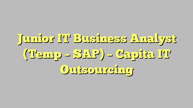 Junior it business analyst temp sap capita it outsourcing junior it business analyst temp sap capita it outsourcing reheart Choice Image