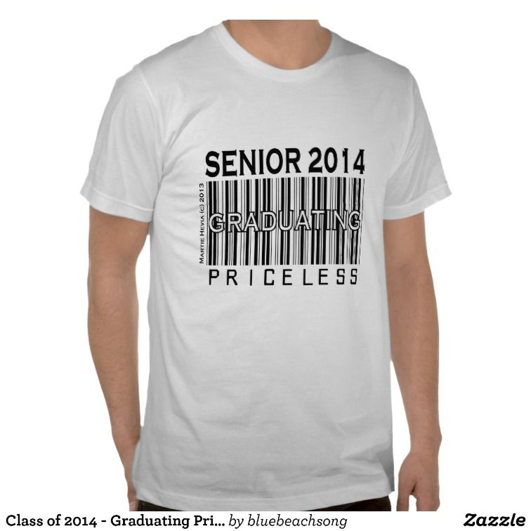 Class of 2014 - Graduating Priceless - Apparel T-Shirt | Senior ...