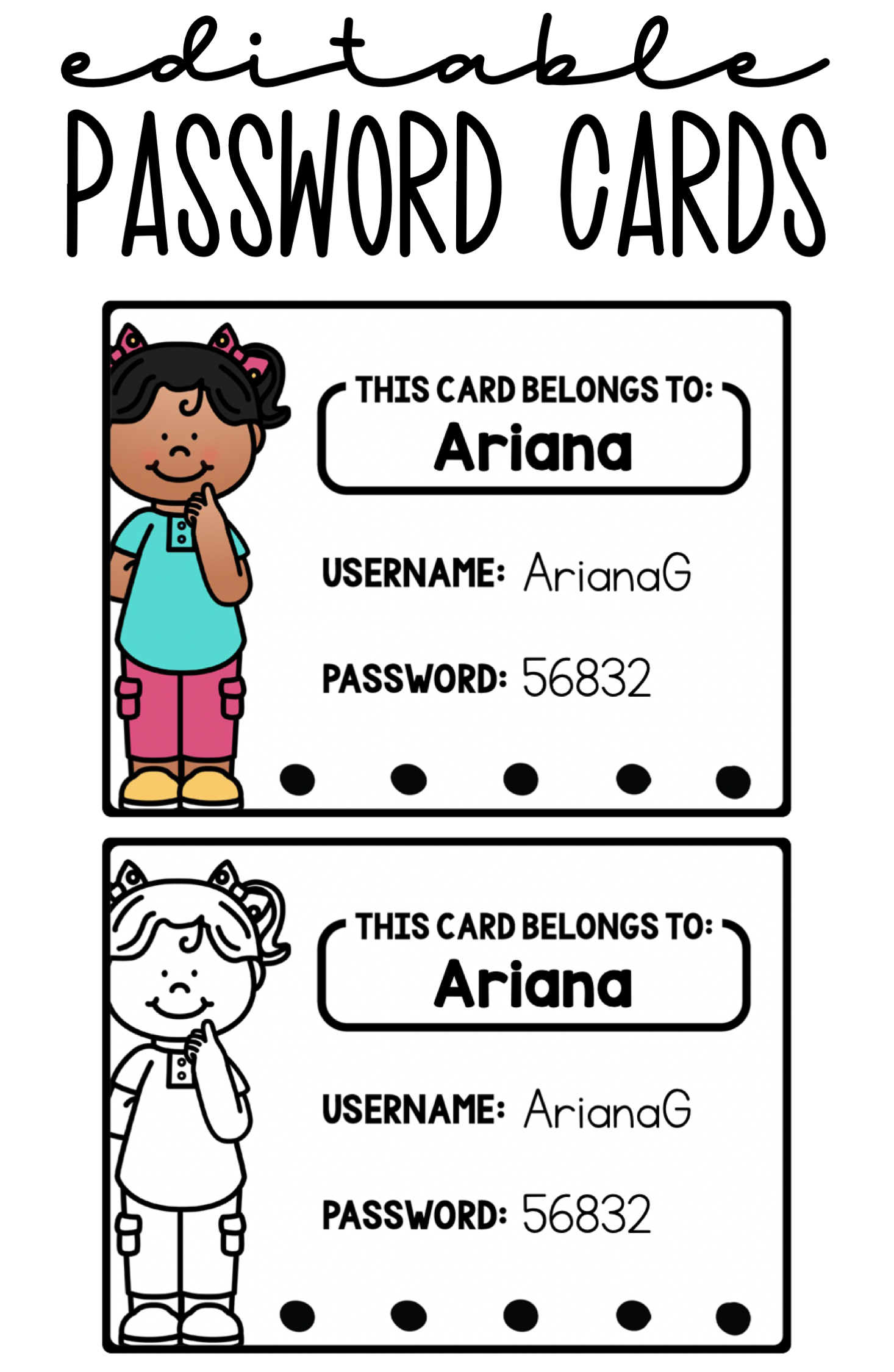 Password Cards for Computer Login is part of First grade classroom - Make it easy for your students to login to the computer with these editable password cards  There are 24 multicultural girl and boy cards that can be edited with the student name, username, and password in the editable PowerPoint file  Additionally, there are 4 girl and boy cards that have kids wi