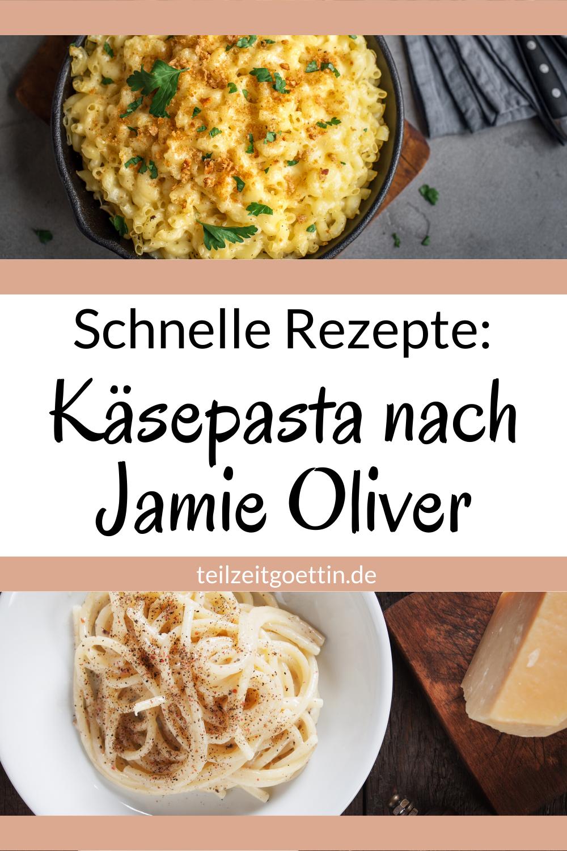 Schnelle Rezepte: Käsepasta nach Jamie Oliver