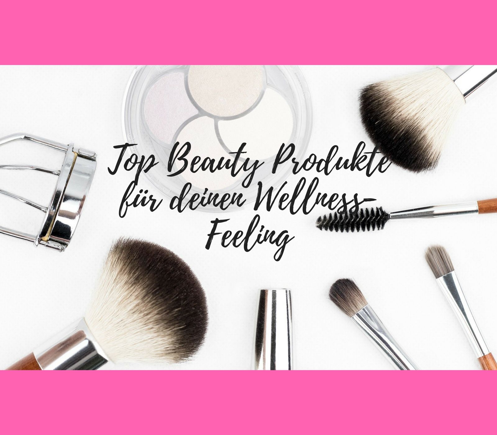 Top Beauty Produkte für dein Wellness Feeling Haare und Beauty Haare ...