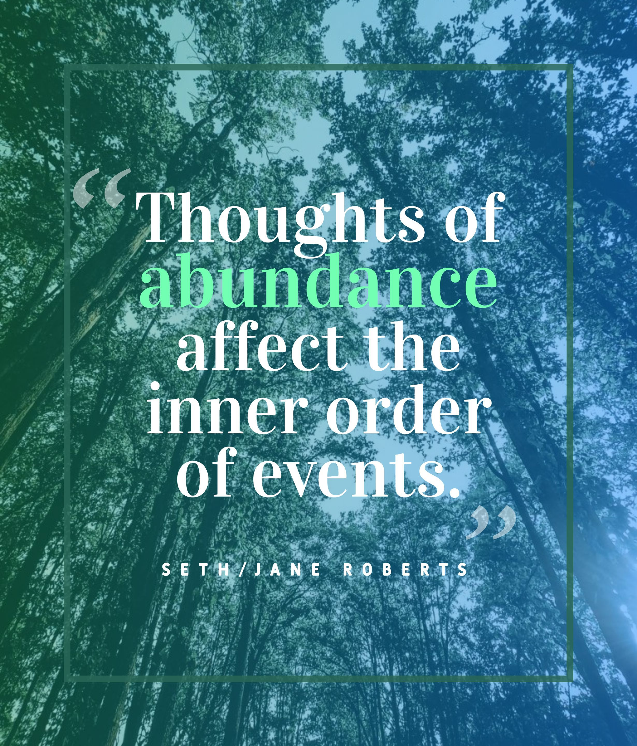 Thoughts Of Abundance Affect The Inner Order Of Events