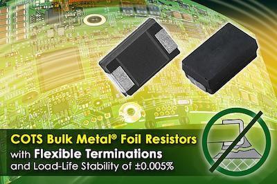 Vishay Cots Precision Foil Resistors Resistors Foil Flexibility