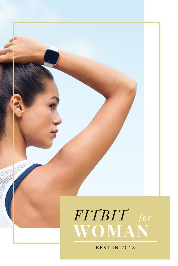 Best Fitbit for women in 2019- Which Fitbit watch is the best for you?- #Fitbitnew #fitbittips #fitb...