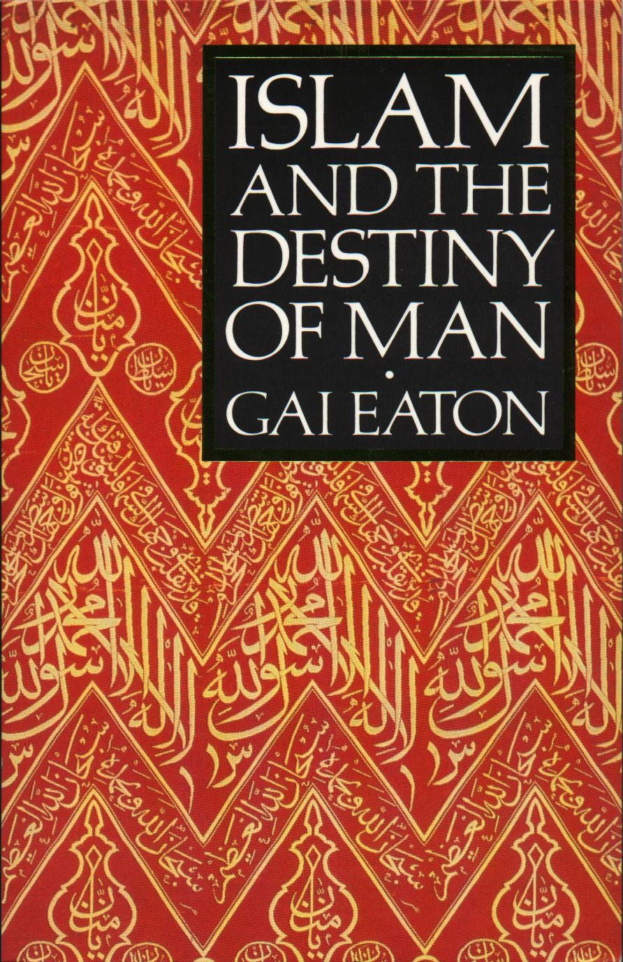 Islam and the destiny of man gai eaton islam destiny and islam and the destiny of man fandeluxe Image collections