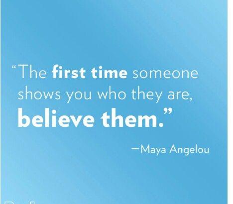 One of my favorite sayings from Maya Angelou