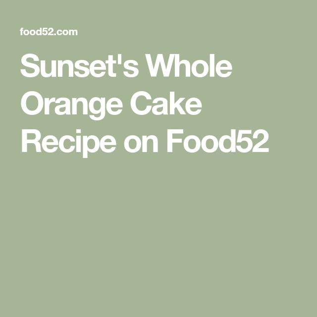 Sunset's Whole Orange Cake -   17 cake Orange lights ideas