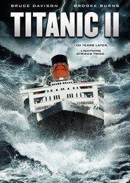 Titanic Ii 2010 Full Movie Titanic 2 Película Titanic Titánico