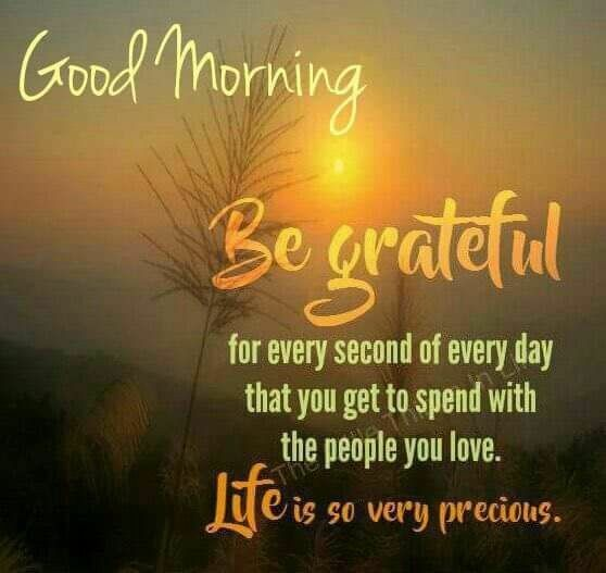 Great Gratitude Quotes: Good Morning Be Grateful