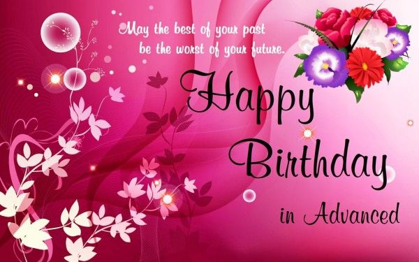 Happy Birthday In Advance For Lover With Images Advance