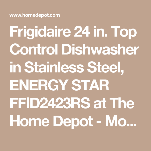 Frigidaire 24 in. Top Control Dishwasher in Stainless Steel, ENERGY STAR FFID2423RS at The Home Depot - Mobile