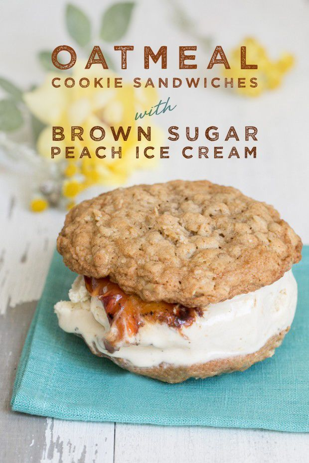 Oatmeal Cookie Sandwiches with Brown Sugar Peach Ice Cream #icecreamsandwich