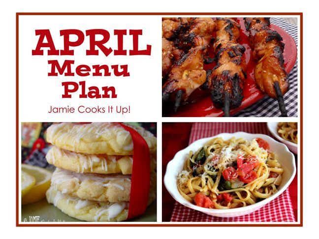 April Menu Plan 2014, from Jamie Cooks It Up!