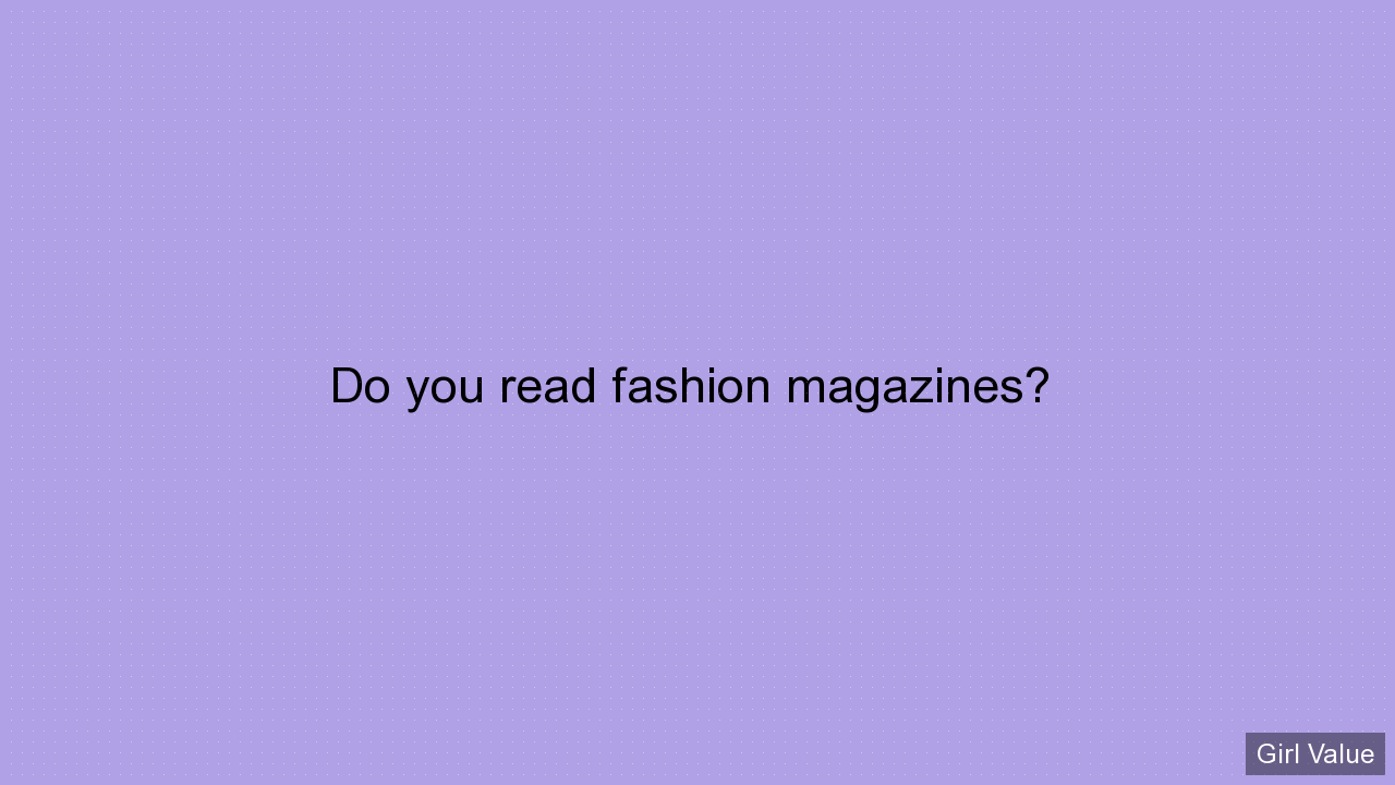 Do you read fashion magazines?