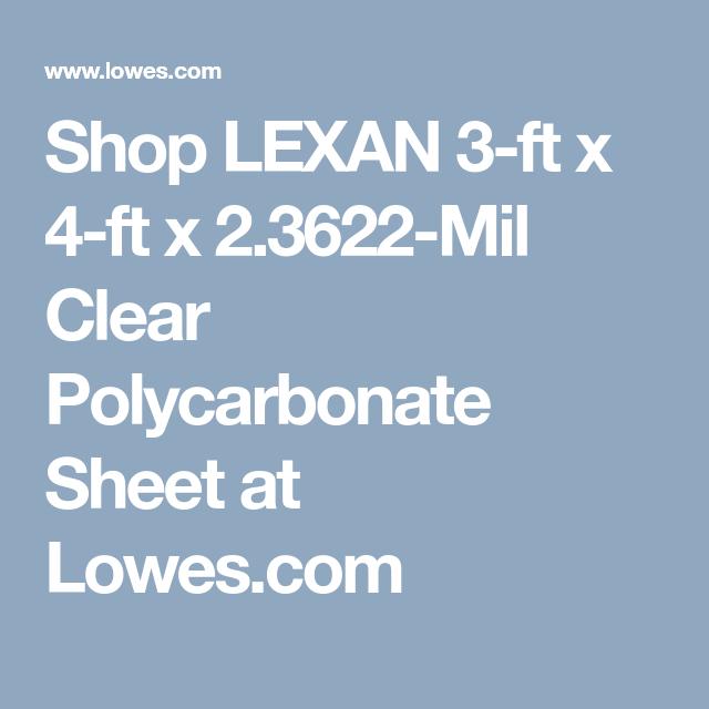 Shop Lexan 3 Ft X 4 Ft X 2 3622 Mil Clear Polycarbonate Sheet At Lowes Com Polycarbonate Lowes Sheet