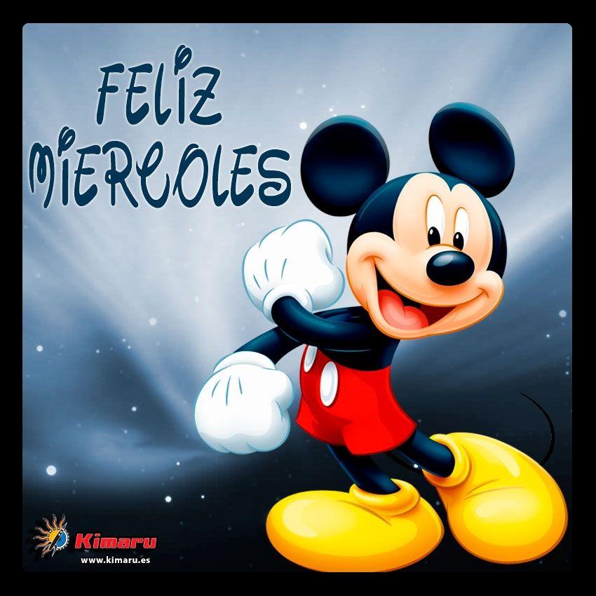 Imagenes Con Mensaje Feliz Miercoles Mickey Days Of The Week