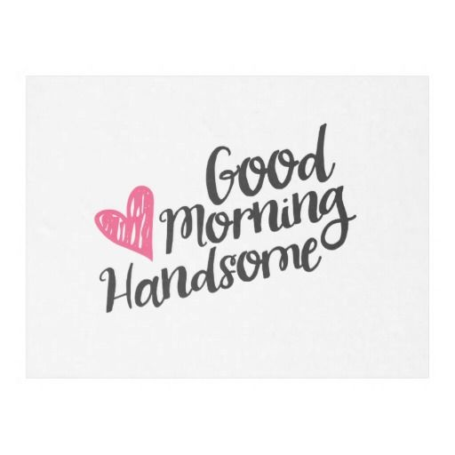 How to say good morning handsome in french