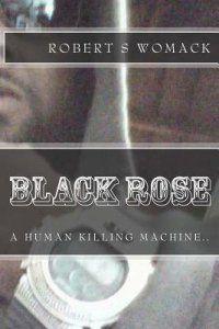 Black Rose By: Robert Womack