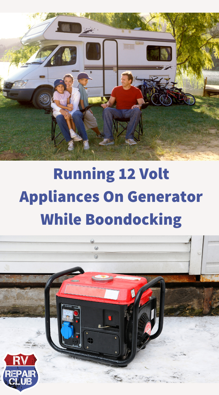 Running 12 Volt Appliances On Generator While Boondocking Rvrc In 2020 12 Volt Appliances Rv Repair Repair And Maintenance