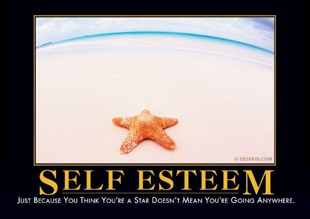 Self Esteem Demotivational Quotes Self Esteem Demotivational Posters