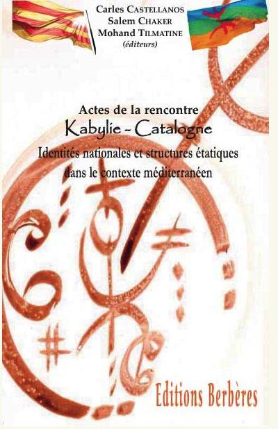 AActes de la rencontre Kabylie-Catalogne : identités nationales et structures étatiques dans le contexte méditerranéen.