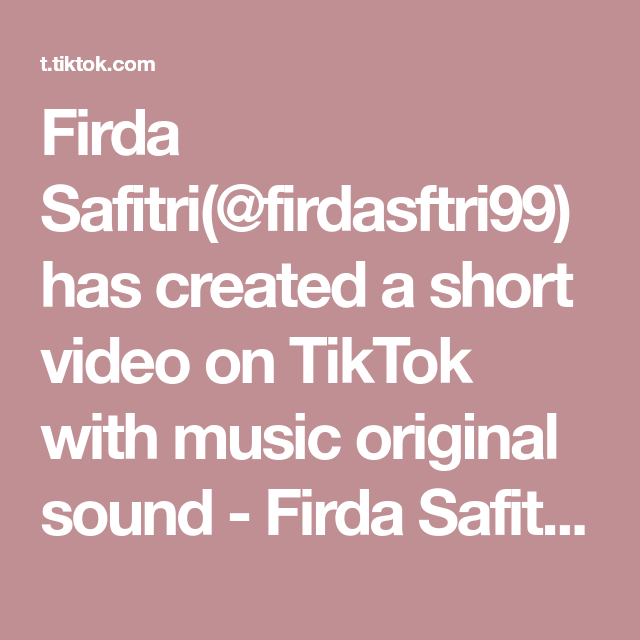 Firda Safitri Firdasftri99 Has Created A Short Video On Tiktok With Music Original Sound Firda Safitri Masa Idupnya Cuma Sehari Ig Firdasftri Gambar