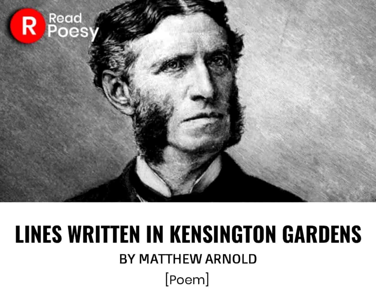 6c32800277e781a63f2875289b3c6861 - Matthew Arnold Lines Written In Kensington Gardens