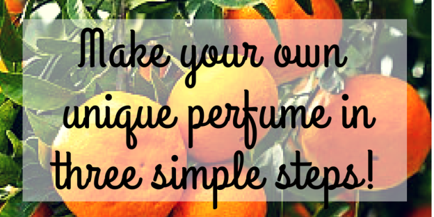 How to Make Your Own Perfume in Three Simple Steps!