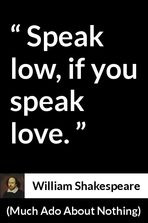 """William Shakespeare about love (""""Much Ado About Nothing"""", 1600) 