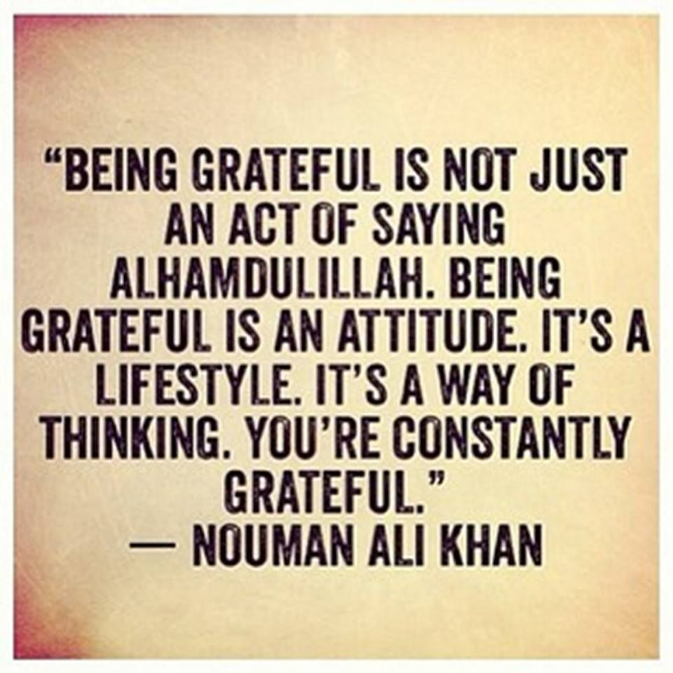 Thank You Allah For Everything Quotes: Gratitude - NAK This Is So True