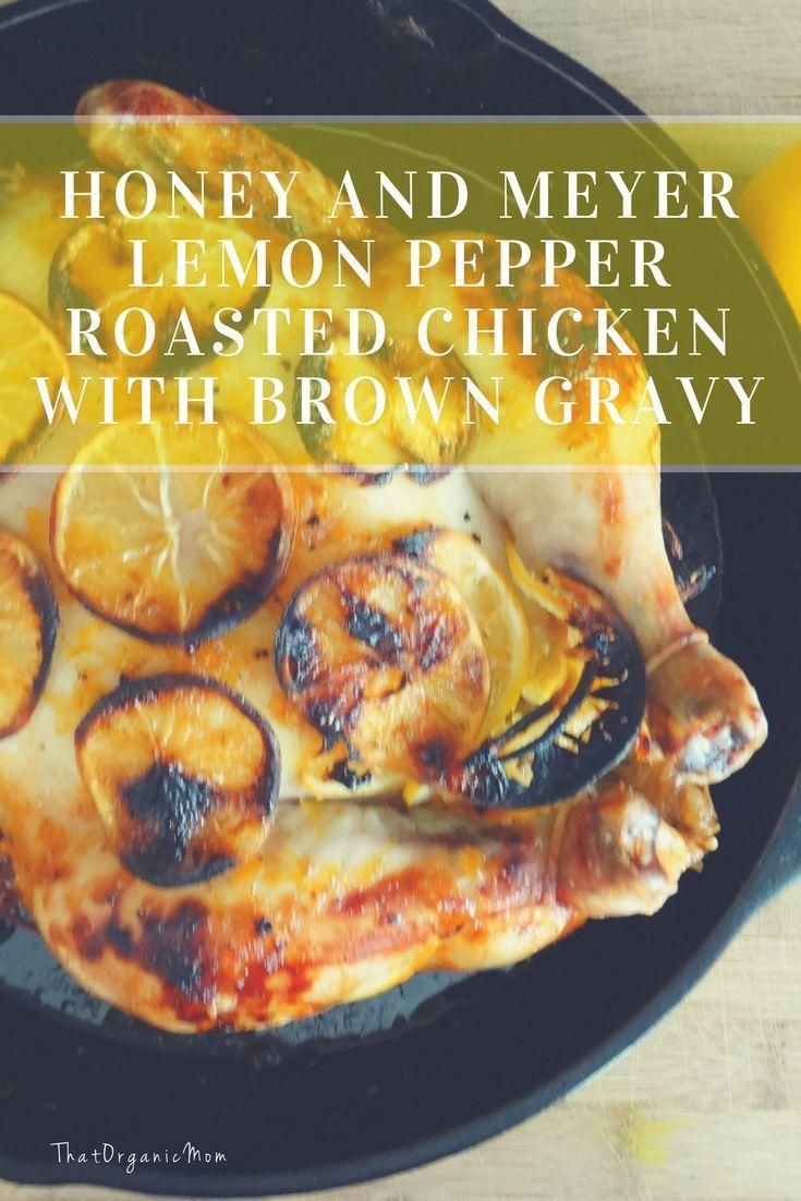 Honey and Meyer Lemon Pepper Roasted Chicken with Brown Gravy  - Cooking for Two -