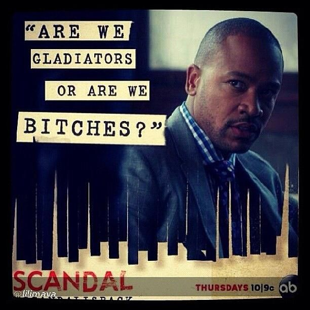 SCANDAL...season 3 is going to be crazy!!!! Hahaha...you know it when this is said 3 minutes in :)