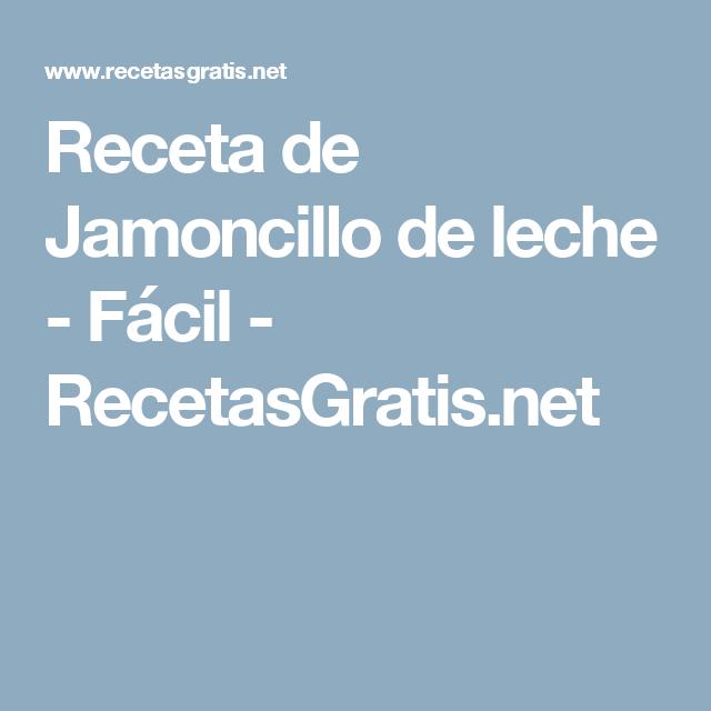 Receta de Jamoncillo de leche - Fácil - RecetasGratis.net