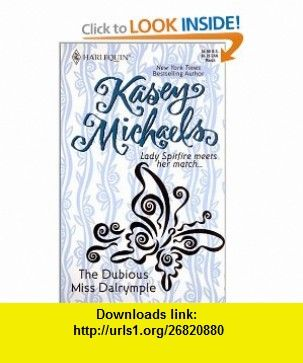 The Dubious Miss Dalrymple (9780373511846) Kasey Michaels , ISBN-10: 0373511841  , ISBN-13: 978-0373511846 ,  , tutorials , pdf , ebook , torrent , downloads , rapidshare , filesonic , hotfile , megaupload , fileserve