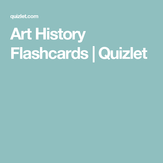 Art History Flashcards | Quizlet | Evan | Pinterest | Art history