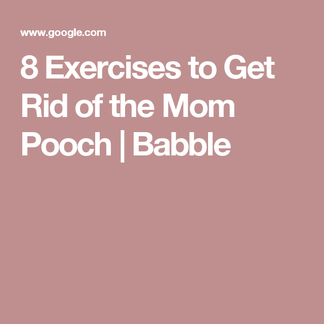 8 Exercises to Get Rid of the Mom Pooch | Babble
