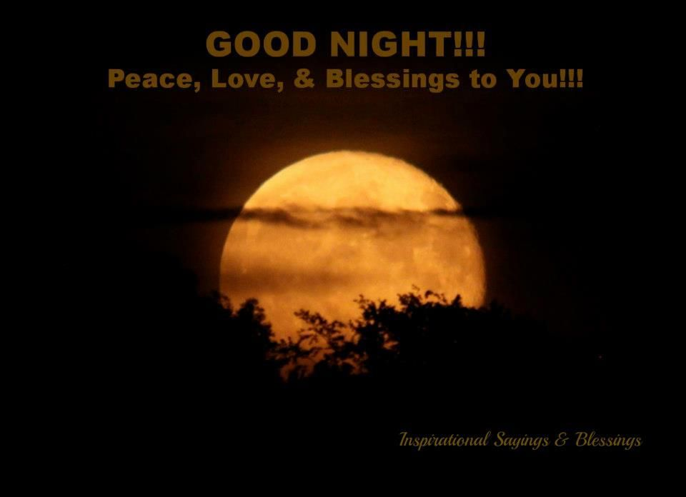 Good Night Blessings Images And Quotes: Good Night!! Peace, Love, & Blessings