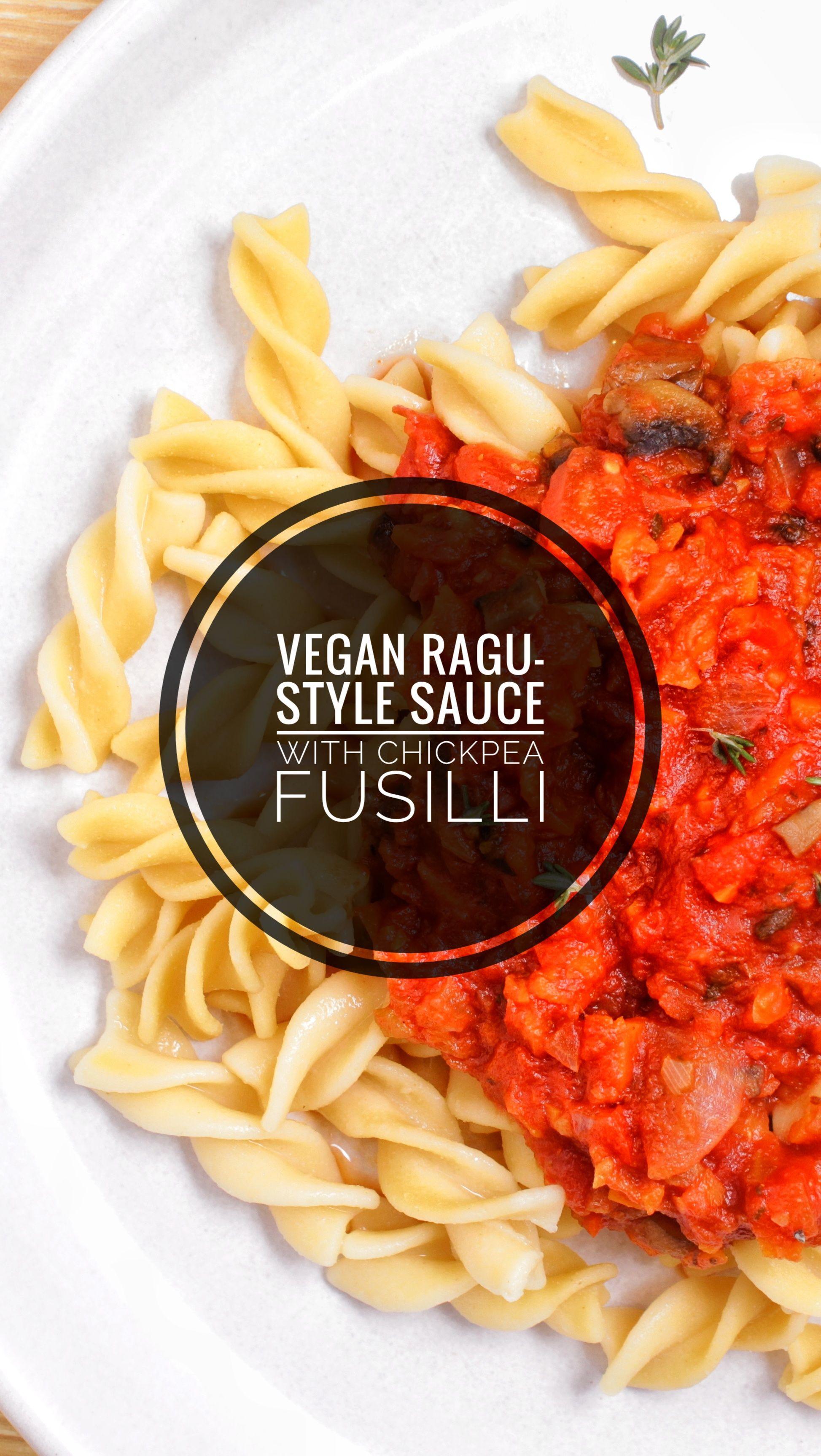 Vegan Ragu-Style Sauce & Chickpea Fusilli | Fusilli, Food ...
